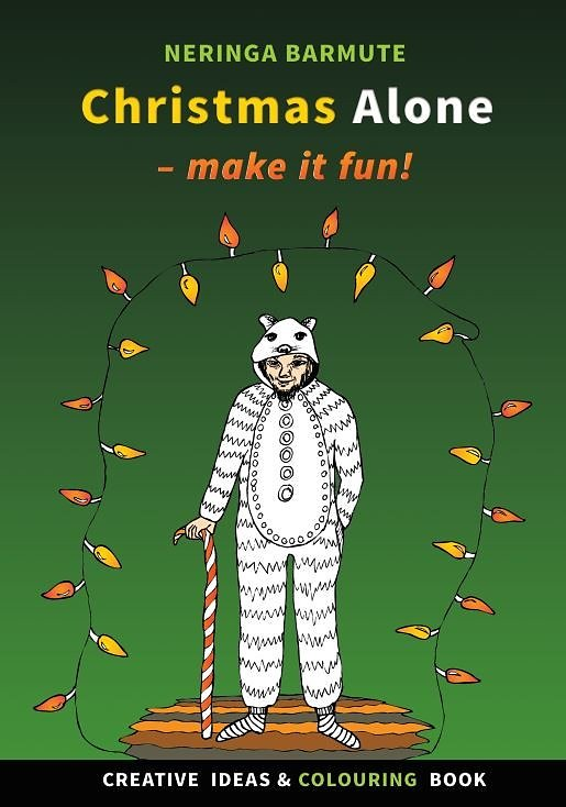 Christmas Alone: Make it fun! Creative Ideas and Colouring Book